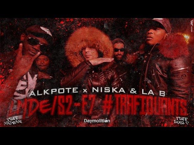 Alkpote Feat. Niska La B | Les Marches de L'Empereur Saison2 7 Trafiquants