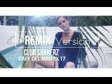 Club ShakerZ - Cafe Del Mar 2k17