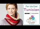 How to Tunisian Crochet A Cowl: Fair Isle Cowl
