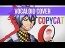 【Dex】 Copycat 【VOCALOID Cover】