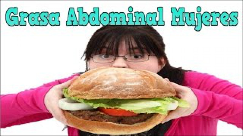 Grasa Abdominal Mujeres, Alimentos Quema Grasa, Como Quemar Grasa Rapidamente, Comida Quema Grasa