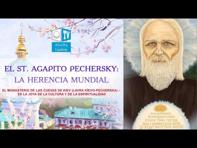 Agápito Pechersky La herencia mundial El Monasterio de las Cuevas de Kiev