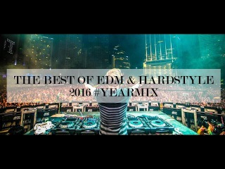 The Best of EDM 2016 (by Dimitri Vegas Like Mike, WW, Atmozfears, Blasterjaxx Many More)