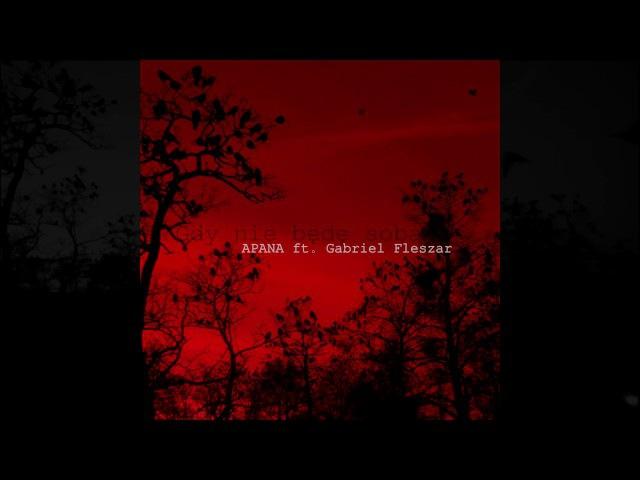 Apana feat. Gabriel Fleszar - Gdy Nie Będę Sobą