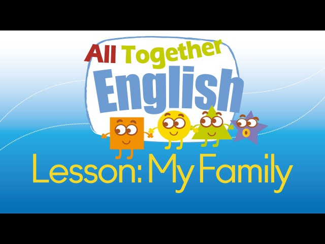 Family - ESL English For Kids: English Lessons For Young Children | All Together English