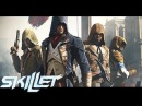 Assassin's Creed AMV 2016 - Skillet - Comatose, Awake and Alive, Monster,Inside The Black.HD