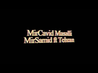 MirCavid Masalli ft MirSamid DustaQ