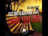 Fast Foot &amp Alex Kidd (USA) feat. Chris Lockley - I Want Your Love (Dub Mix) (SSH) CUT