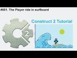 #051. The Player ride in surfboard  Construct 2