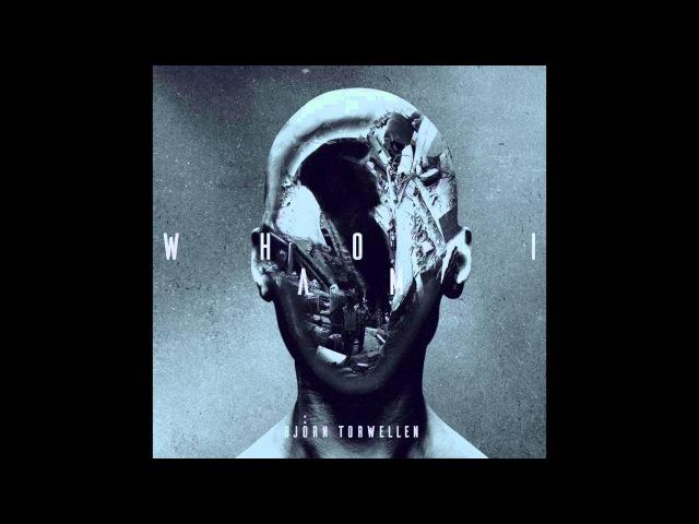 Bjoern Torwellen - Who I Am (Album)