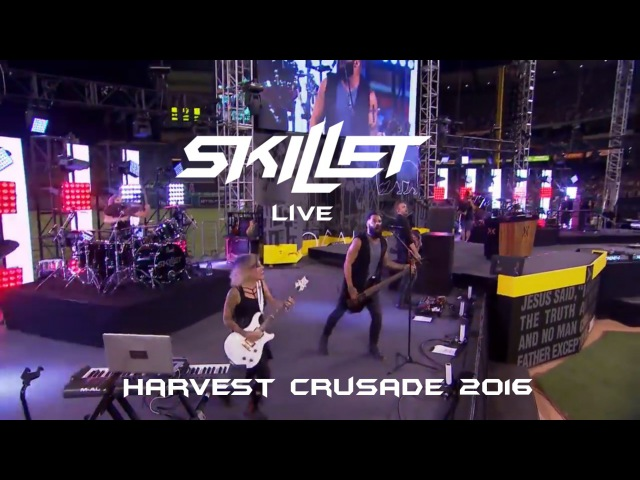 Skillet - Live at Harvest Crusade 2016