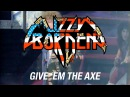 Lizzy Borden Give 'Em the Axe (OFFICIAL VIDEO)