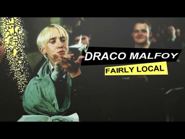 Draco malfoy • fairly local