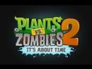 Прохождение игры: Plants vs. Zombies 2 - Растения против Зомби 2. Часть 1. .