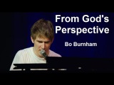 From God's Perspective w Lyrics - Bo Burnham - what