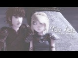 Too Late   Hiccup Astrid