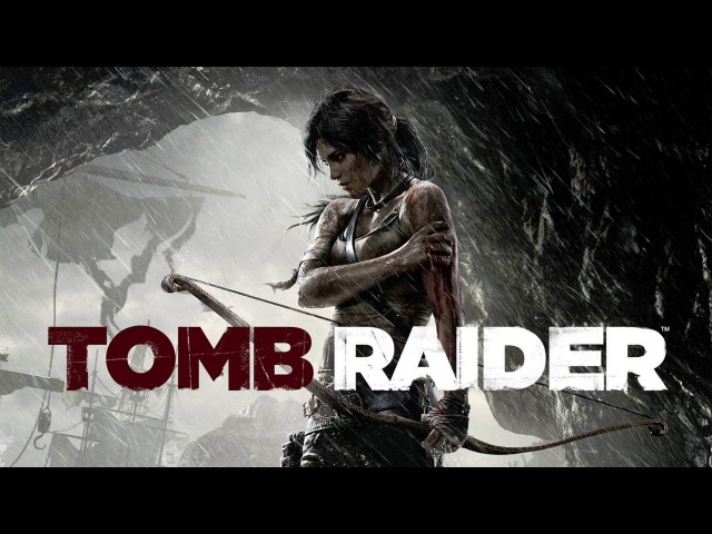 Запись четвертого стрима по Tomb Raider.