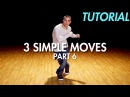 3 Simple Dance Moves for Beginners - Part 6 Hip Hop Dance Moves Tutorial Mihran Kirakosian