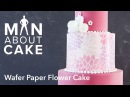 Man about Wafer Paper Flowers Man About Cake