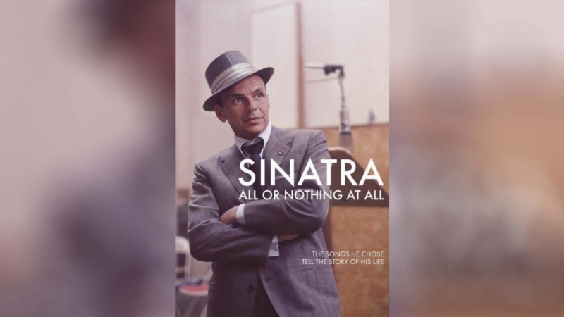Синатра Все или ничего (2015) | Sinatra: All or Nothing at All