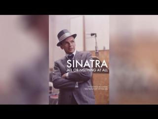 Синатра Все или ничего (2015) | Sinatra: All or Nothing at All