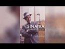 Синатра Все или ничего 2015 Sinatra All or Nothing at All