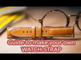 Leather craft: Guide to make your own watch strap