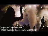 Kolya Funk Sweet Summer Ribiza Club Final Season Future House Mix