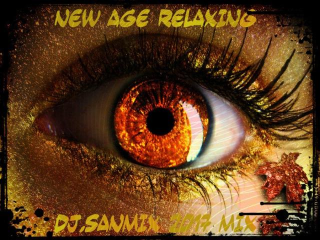 New Age Relaxing DJ.SANMiX 2017 mix