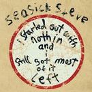 Seasick Steve - Just Like A King
