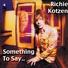 Richie Kotzen - What Is