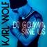 Karl Wolf - DJ Gonna Save Us (feat. Mr. OxXx)