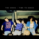 The Shoes - Time to Dance (Video Edit)