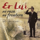 Er Lui feat. José Flores