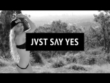 JVST SAY YES - Played You (Official backdrop video)
