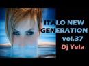 ITALO DISCO NEW GENERATION by Dj Yela vol.37 disco 80 2016