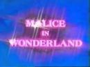 Malice in wonderland 1983]