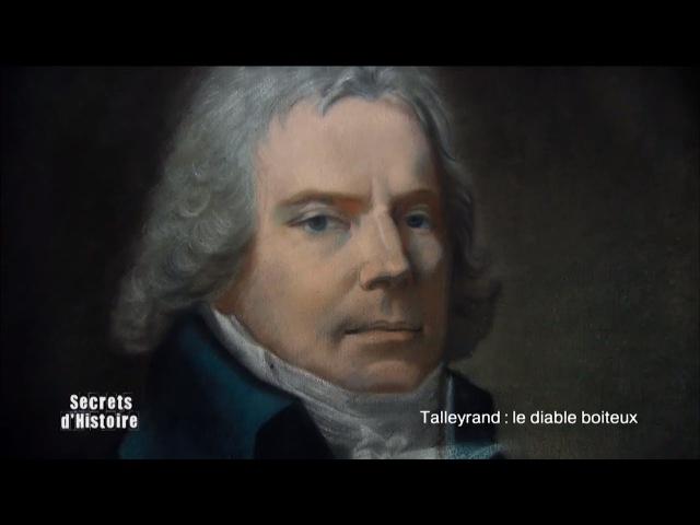 Secrets d'histoire - Talleyrand : le diable boiteux (intégrale)