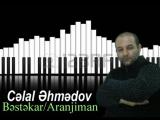 Hezin Melodiya ( Musiqi/Aranjiman: Celal Ehmedov )