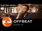 ElectroSWING Offbeat - Loved Up Funky Way Release