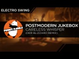 ElectroSWING Postmodern Jukebox - Careless Whisper (Der BliZZard Remix)