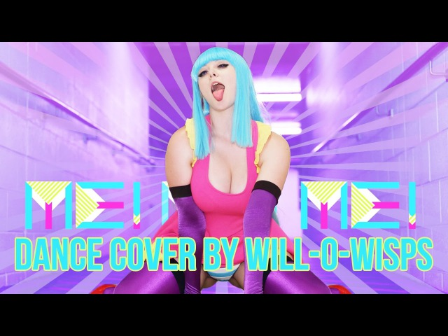 ♡ME!ME!ME!♡ Dance Cover by Will-O-Wisps