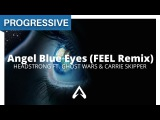 Headstrong ft. Ghost Wars &amp Carrie Skipper - Angel Blue Eyes (FEEL Remix)