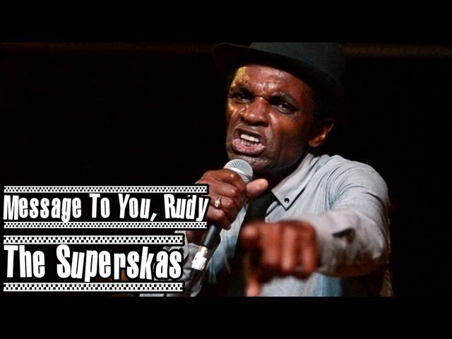A Message To You, Rudy - The Superskas