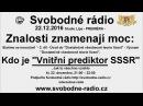 Svobodné rádio 22.12.2016 Znalosti znamenají moc: DVTR 2 Kdo je Vnitřní prediktor SSSR
