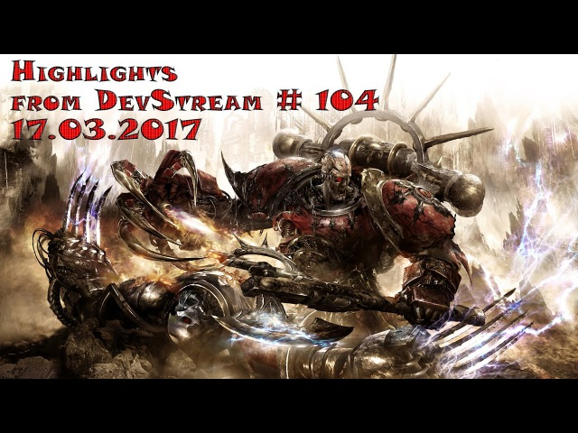 [Warhammer 40,000: Eternal Crusade] Девстрим: 104 выпуск(17.03.17)🔥 Dosh. Free to play!