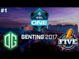 OG vs Fantastic 5 #1 (bo3) | ESL One Genting 2017 Dota 2