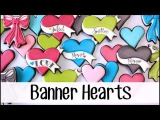 How to Make Decorated Banner Heart Cookies for Valentines Day