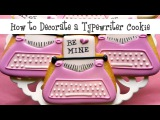 How to Decorate a Typewriter Cookie