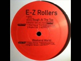 E-Z Rollers - Tough At The Top (HQ)